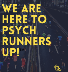 We are here to psych runners up!
